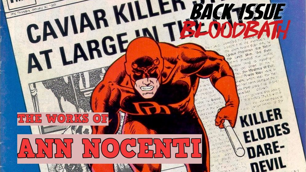 Back Issue Bloodbath Episode 174: The Works of Ann Nocenti