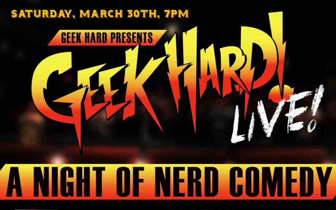 GEEK HARD LIVE! This Saturday at Comedy Bar! Featuring Taras Lavren & Ali Johnson of Blink Twice Films!