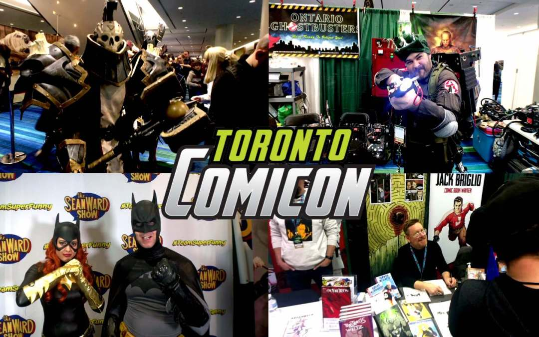 Geek Hard at Toronto Comicon 2019: What Went Down