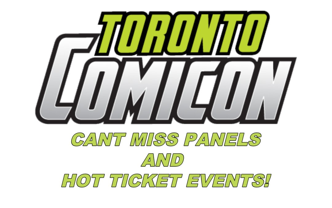 Andrew's Picks: Can't Miss Panels and Events at Toronto Comicon 2019!