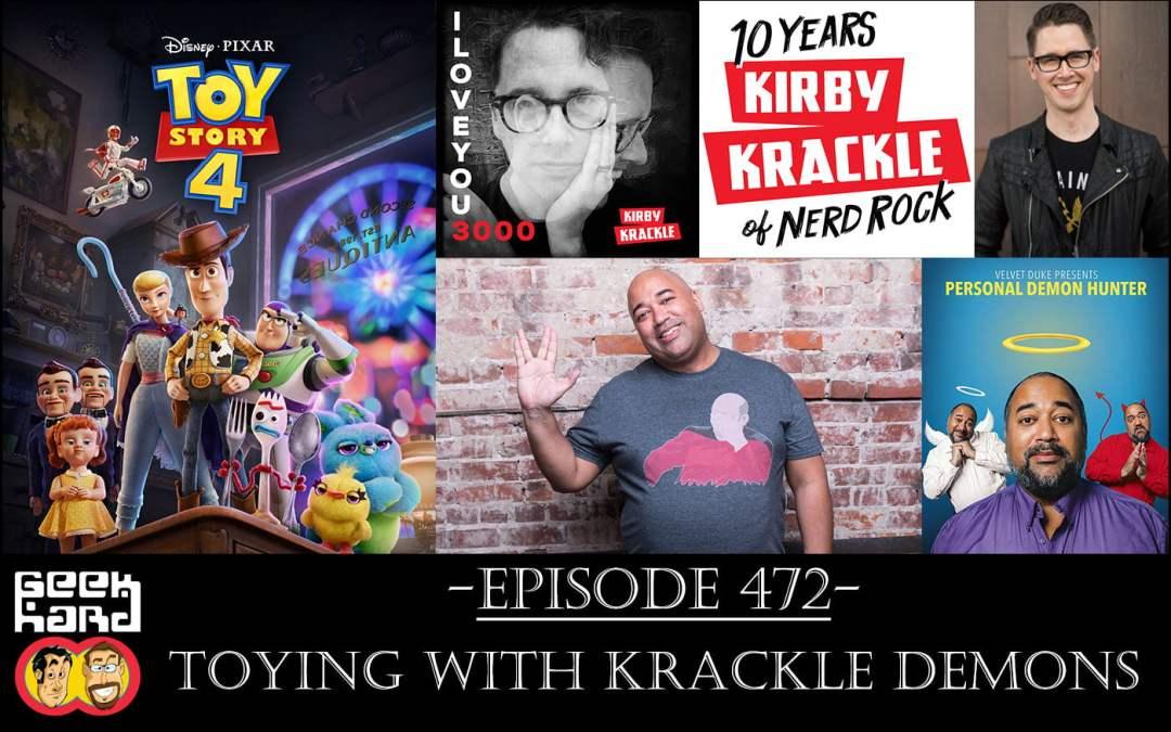 Geek Hard: Episode 472 – Toying with Krackle Demons