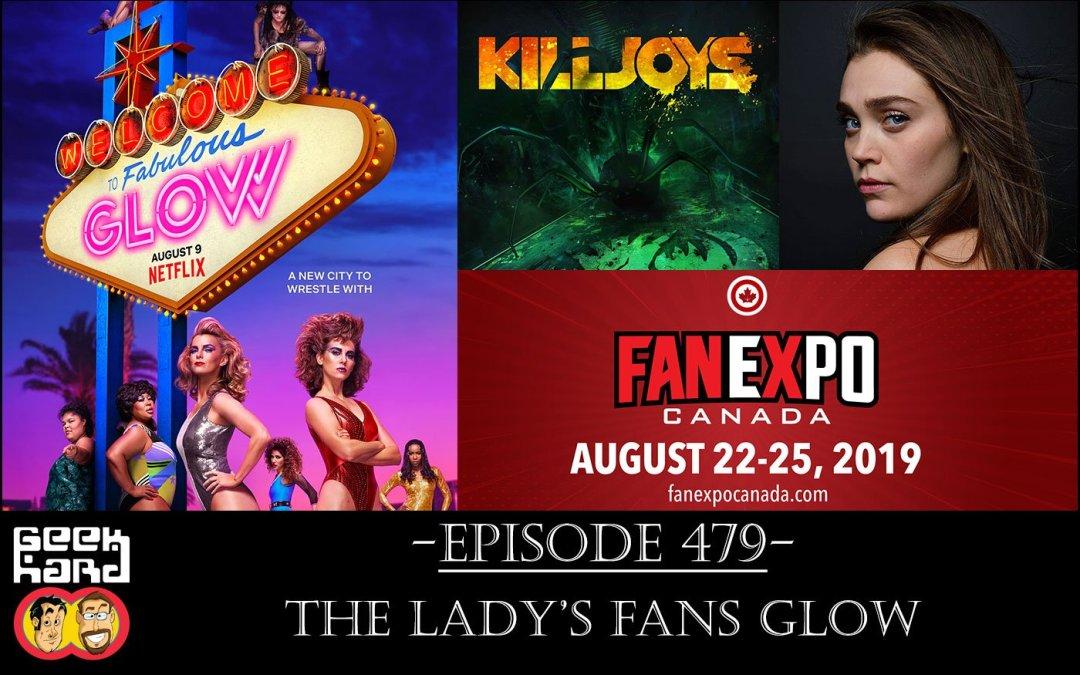Geek Hard: Episode 479 – The Lady's Fans GLOW