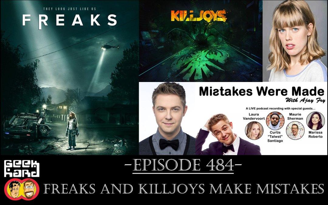 Geek Hard: Episode 484 – Freaks And Killjoys Make Mistakes