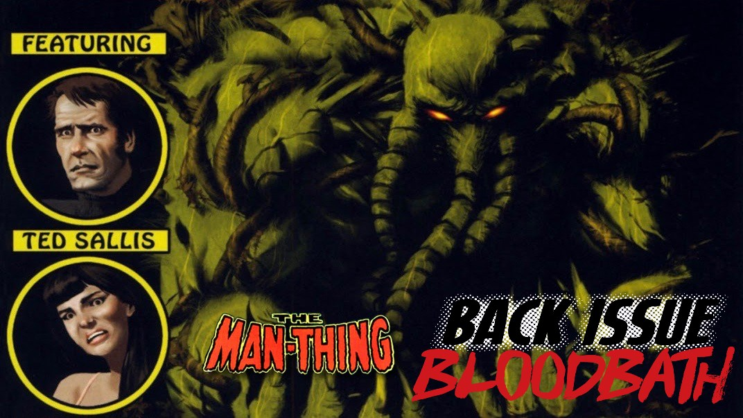 Back Issue Bloodbath Episode 208: Dead of Night Featuring The Man-Thing