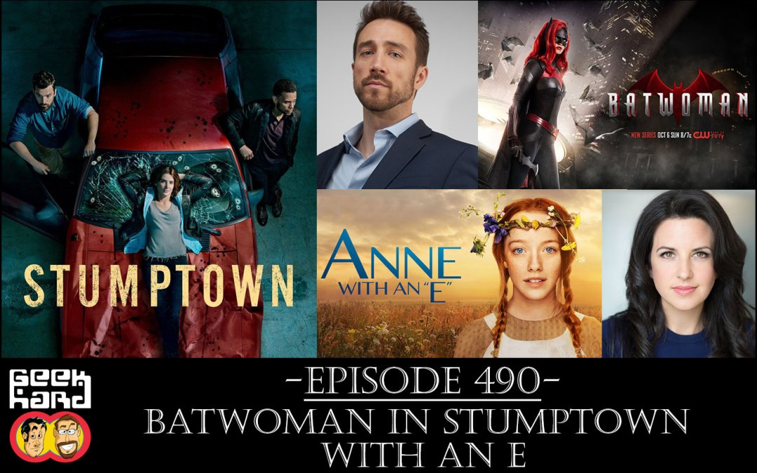 Geek Hard: Episode 490 – Batwoman in Stumptown with an E