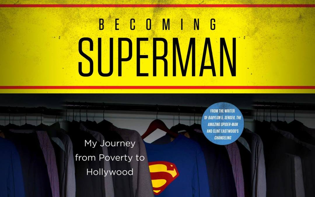 Becoming Superman: My Journey From Poverty to Hollywood by J. Michael Straczynski – Hardcover Review
