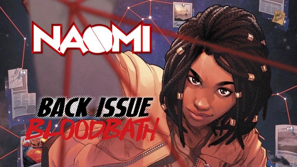 Back Issue Bloodbath Episode 212: Naomi