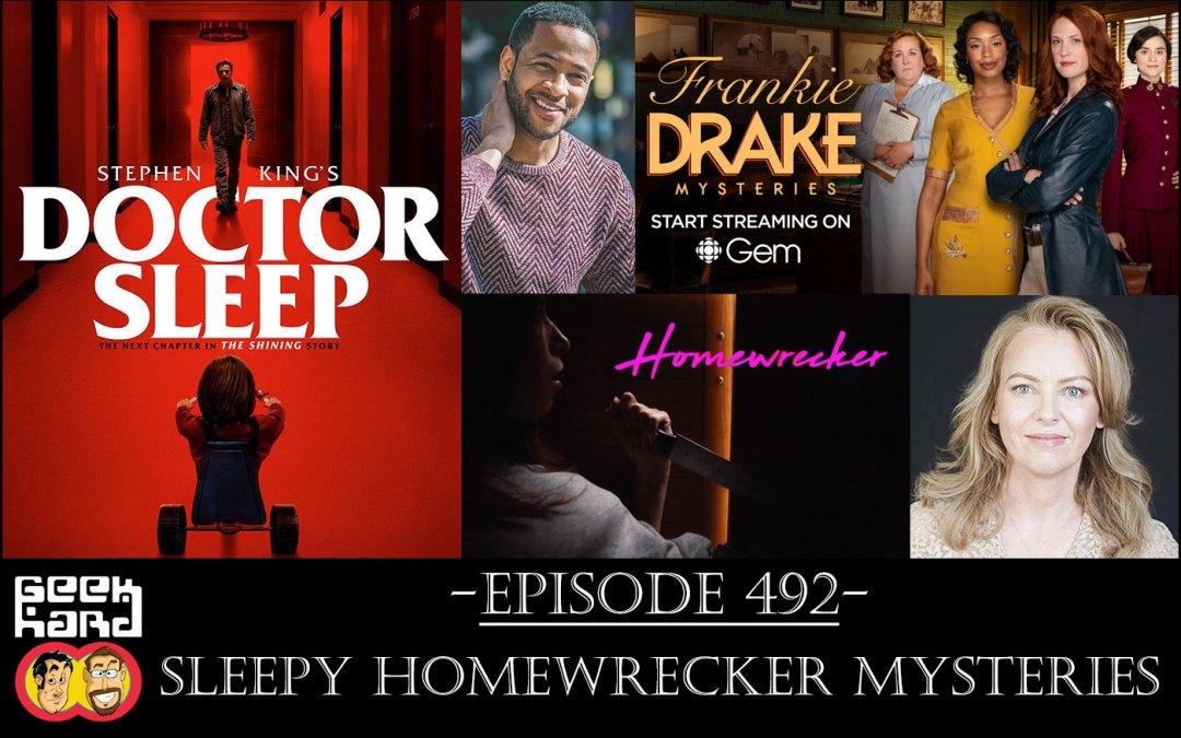 Geek Hard: Episode 492 – Sleepy Homewrecker Mysteries