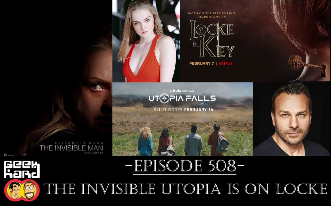 Geek Hard: Episode 508 – The Invisible Utopia is On Locke