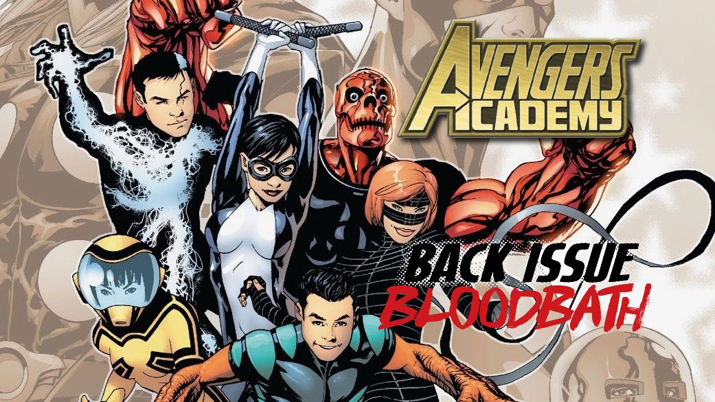 Back Issue Bloodbath Episode 242: Avengers Academy