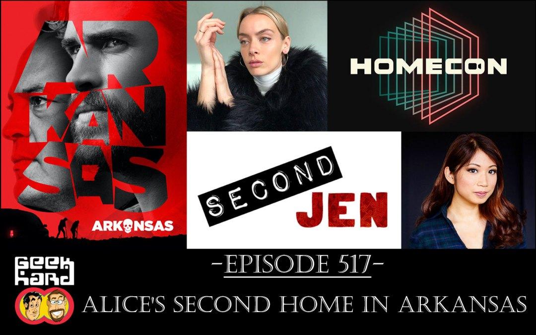 Geek Hard: Episode 517 – Alice's Second Home in Arkansas