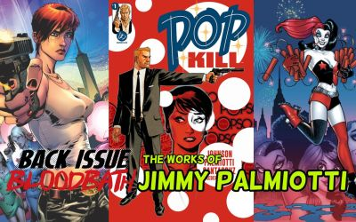 Back Issue Bloodbath Episode 245: The Works of Jimmy Palmiotti