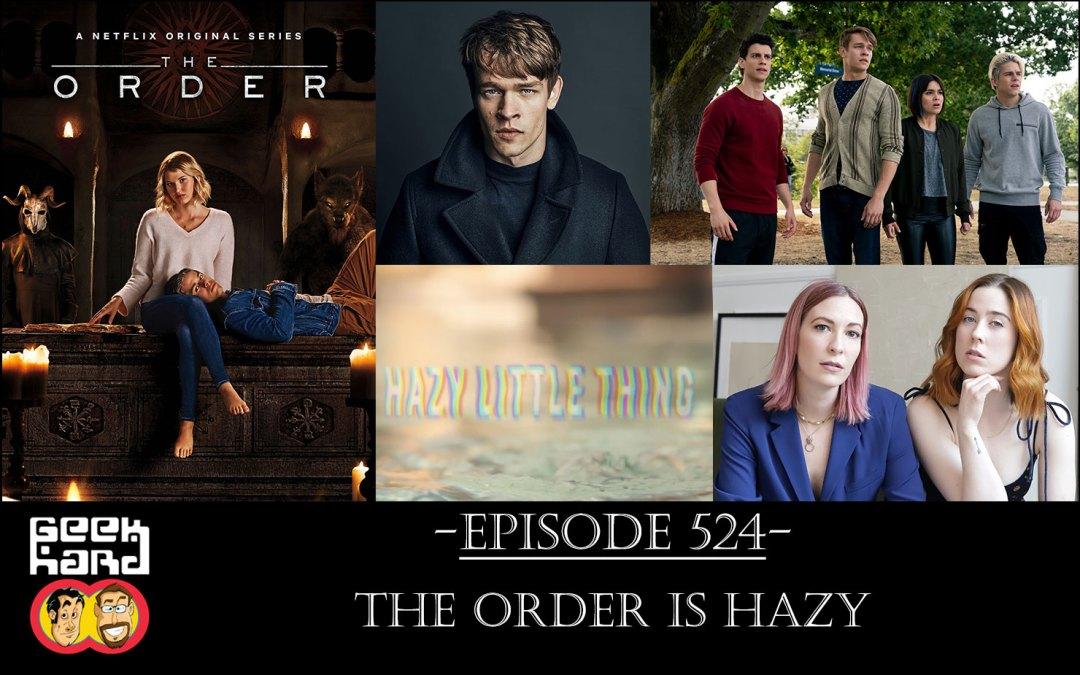 Geek Hard: Episode 524 – The Order is Hazy