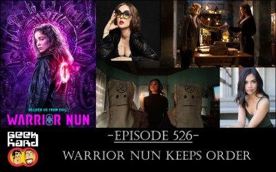 Geek Hard: Episode 526 – Warrior Nun Keeps Order