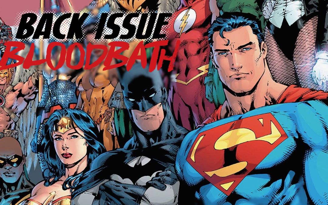 Back Issue Bloodbath Episode 251: Justice League of America by Brad Meltzer