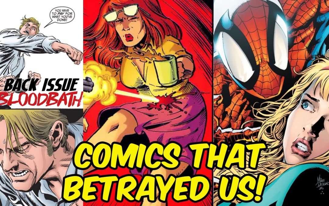 Back Issue Bloodbath Episode 253: Comics That Betrayed Us!