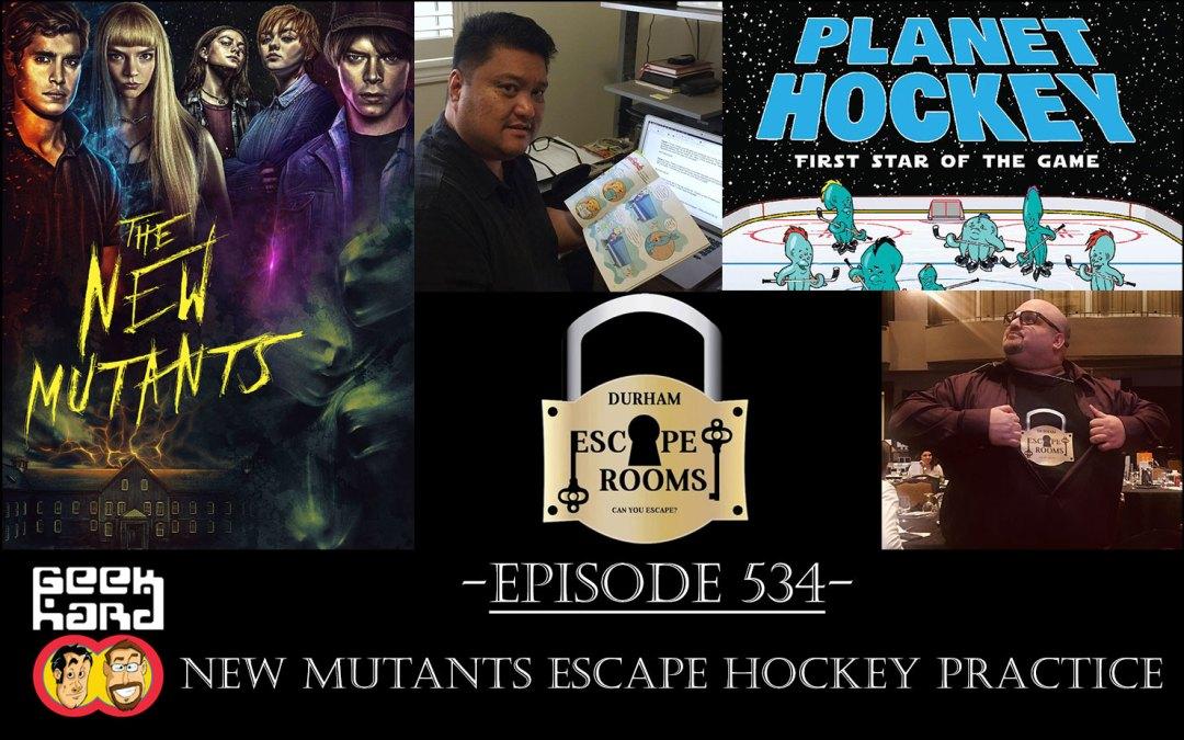 Geek Hard: Episode 534 – New Mutants Escape Hockey Practice