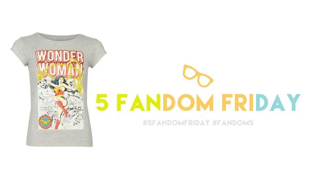 5 Fandom Friday - Geeky wares