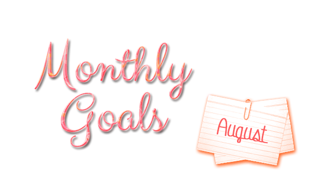 Monthly Goals - August