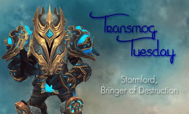 Stormlord, Bringer of Destruction #TransmogTuesday