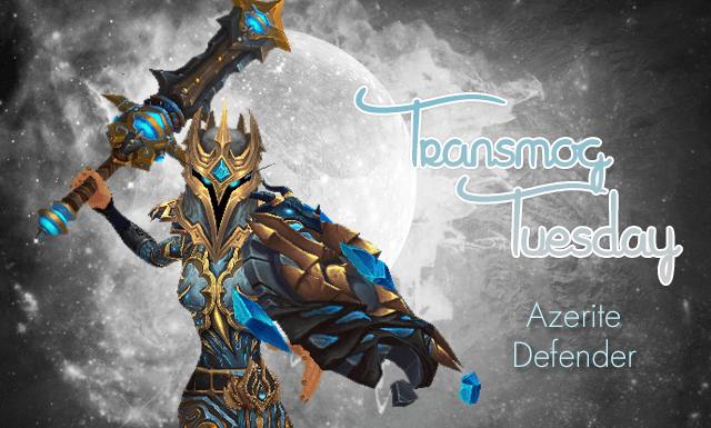 Transmog Tuesdat - Azerite Defender