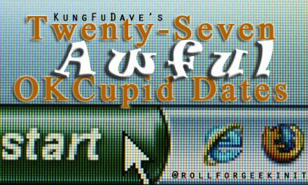 Twenty-Seven Awful OKCupid Dates