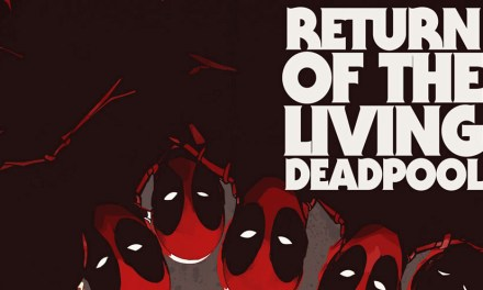 Get Ready for Undead Deadpools Everywhere in Marvel's 'Return of the Living Deadpool #1'