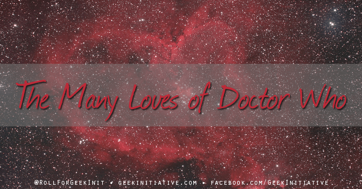 A Very Whovian Valentine's Day: The Many Loves of Doctor Who (Contains Spoilers!)