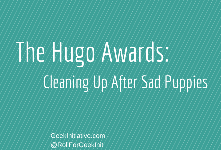 The Hugo Awards: Cleaning Up After Sad Puppies