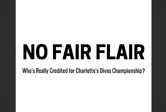 No Fair Flair: Who's Really Credited for Charlotte's Divas Championship?