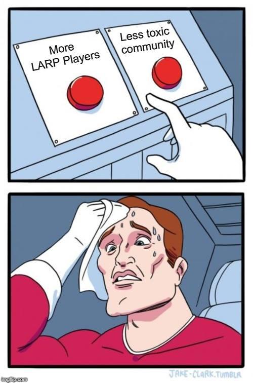 less toxic larp meme