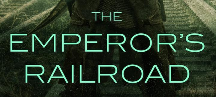 Review: The Emperor's Railroad