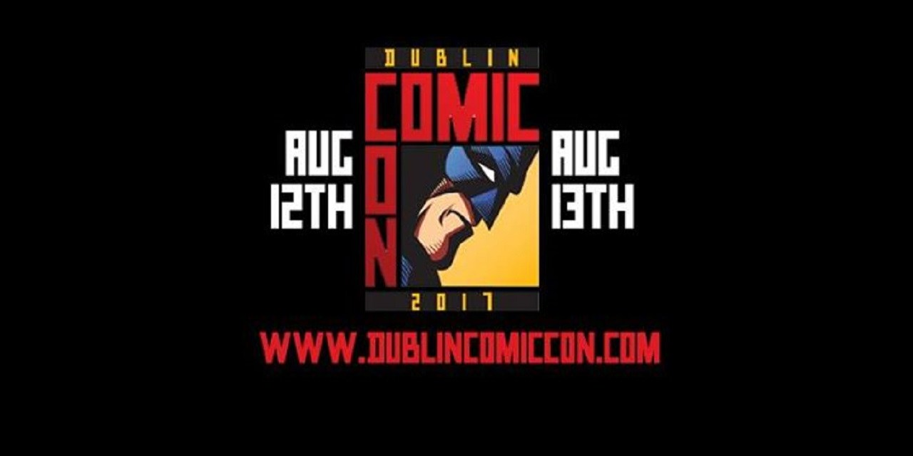 What To Do At Dublin Comic Con 2017