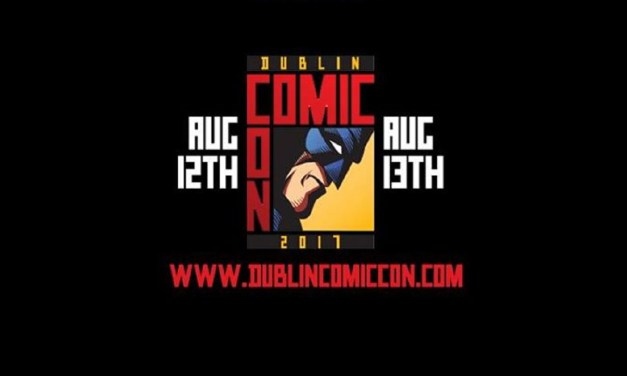 Dublin Comic-Con 2017: From Humble Beginnings to National Event