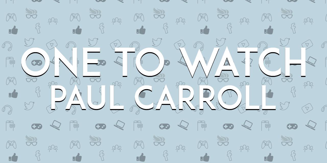 One to Watch: Paul Carroll