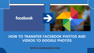How to Transfer Facebook Photos and Videos to Google Photos
