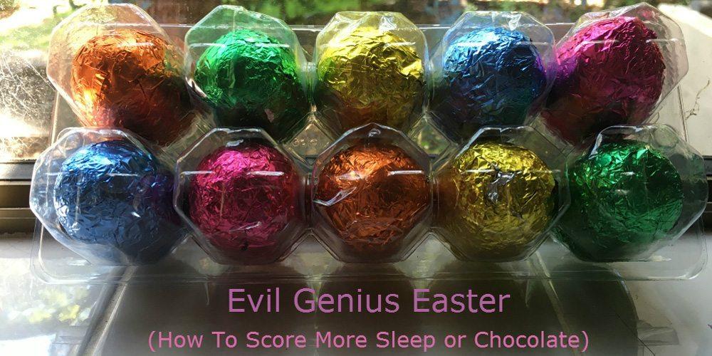 Evil Genius Easter