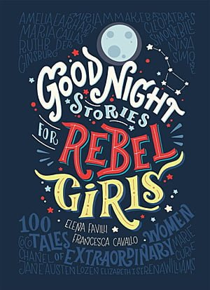 Good Night Stories for Rebel Girls, Image: Elena Favilli