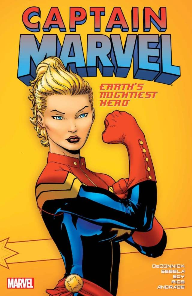 Captain Marvel in a Rosie The Riveter pose. Text reads Captain Marvel Earth's Mightiest Hero Volume 1