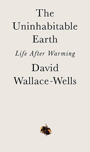 The Uninhabitable Earth, Image: Allen Lane