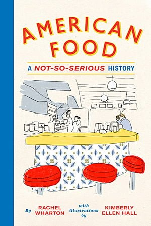 American Food A Not-So-Serious History, Image Abrams Books