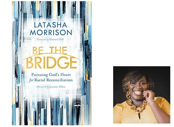 Be the Bridge Cover, Image WaterBrook, Author Image Latasha Morrison