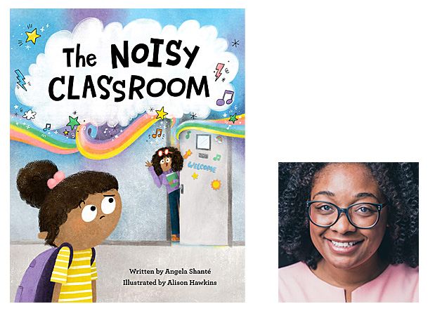 The Noisy Classroom Cover Image West Margin Press, Author Image Angela Shante