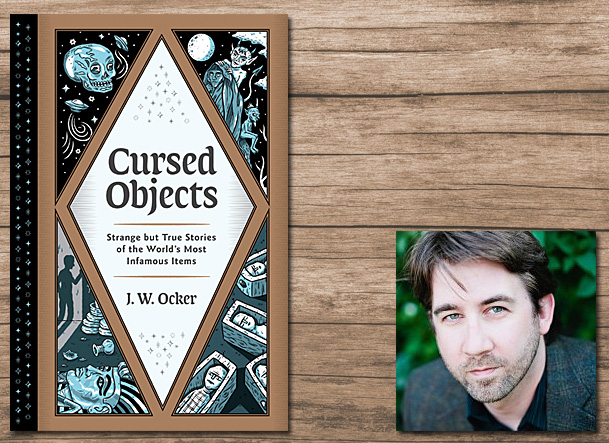 Cursed Objects Cover Image Quirk Books, Author Image J W Ocker