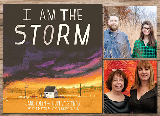 I Am the Storm Cover Image Penguin Publishing Group, Author Image Jane Yolen and Heidi E Y Stemple, Illustrators Image Kristen and Kevin Howdeshell