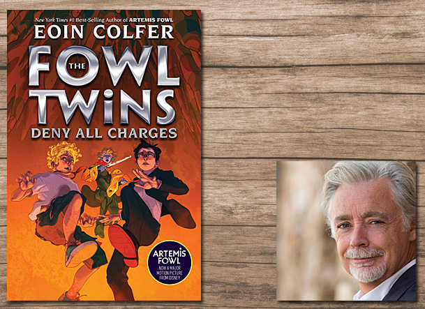 The Fowl Twins Deny All Charges Cover Image Disney-Hyperion, Author Image Eoin Colfer