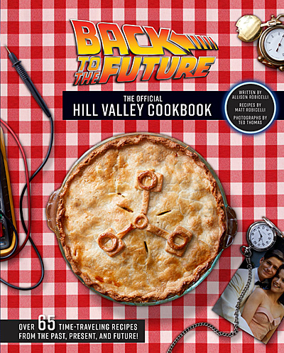Back to the Future The Official Hill Valley Cookbook, Image Insight Editions