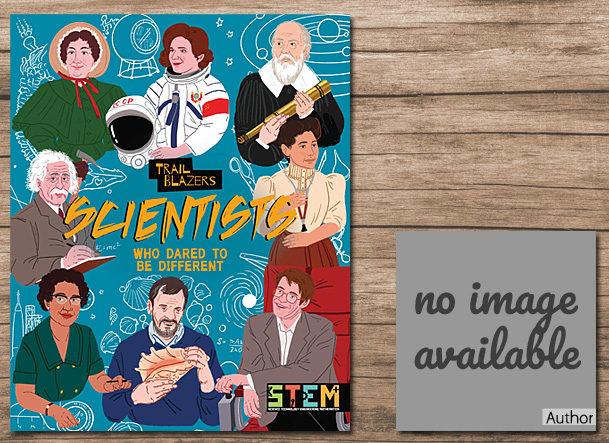 Scientists Who Dared to Be Different Cover Image, Arcturus Publishing