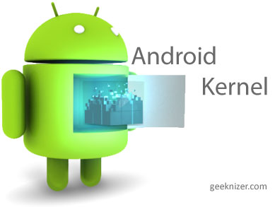 Why Custom Kernel is good for your Android