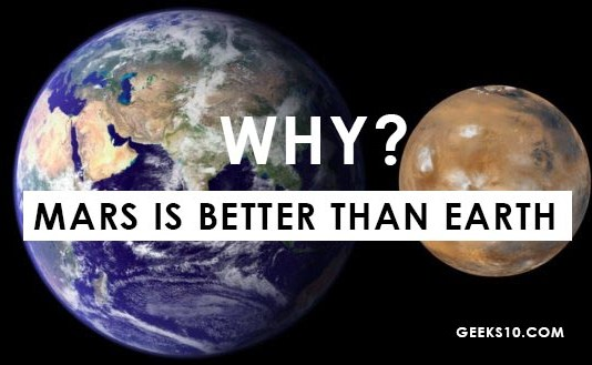 7 Shocking Reasons Why Mars is better than Earth?